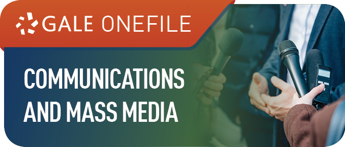 Gale OneFile Communications and Mass Media